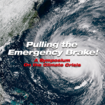Pulling the Emergency Brake! A Symposium on the Climate Crisis