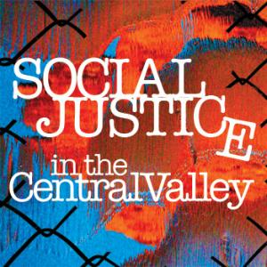 Social Justice in the Central Valley