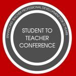 Student to Teacher Conference. Enhancing teacher professional development for 23 years!
