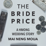 The bride price a hmong wedding story Mai Neng Moua