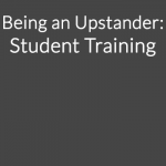 Being an Upstander: Student Training