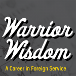 Warrior Wisdom - A Career in Foreign Service