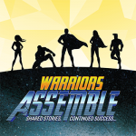 Warriors Assemble. Shared Stories, Continued Success...