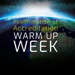 Reaffirmation of Accreditation Warm Up Week