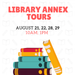 Library Annex Tours will take place August 21, 22, 28 and 29 at 10am and 1pm each day.