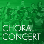 graphic with text: Choral Concert