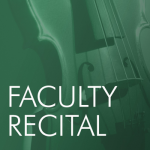 graphic with text: Faculty Recital