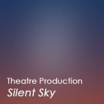 Silent Sky - Theatre Production
