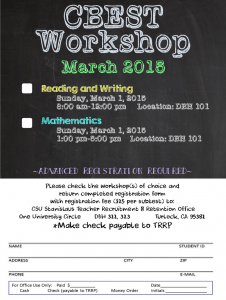 CBEST Workshop - January, 2015. Reading and Writing: Monday, Jan. 5 2015 from 4-8 p.m. in DBH 101. Mathematics Tuesday, January 6, 2015 from 4-8 p.m. in DBH 102. Advanced registration is required. Open this image to access the form, or use the link below.