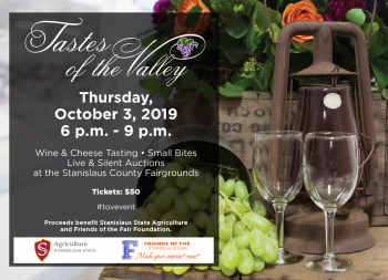Tastes of the Valley. Thursday, October 3, 2019, 6 – 9 P.M. Stanislaus County Fairgrounds​ Commercial Building E-2