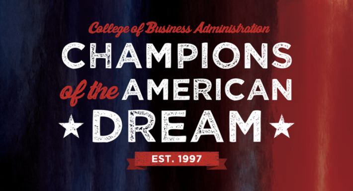 College of Business Administration, Champions of the American Dream, Est. 1997