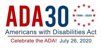 Celebrate the ADA30 (1990-2020) Americans with Disabilities Act - July 26, 2020