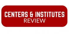 Centers and Institutes Review