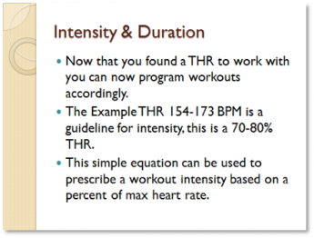 Intensity and Duration. Now that you found a THR to work with you can now program workouts accordingly. The example THR 154-173 BPM is a guideline for intensity, this is a 70-80% THR. This simple equation can be used to prescribe a workout intensity based on a percent of max rate.