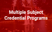 Multiple Subject Credential Programs