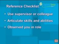 Reference checklist, use supervisor or colleague, articulate skills and abilities, observed you in role