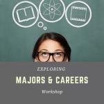 Exploring Majors and Careers Workshop