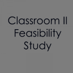 Classroom II Feasibility Study