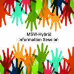 MSW-Hybrid Information Session
