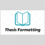 Thesis/Project/Dissertation Formatting Consultation