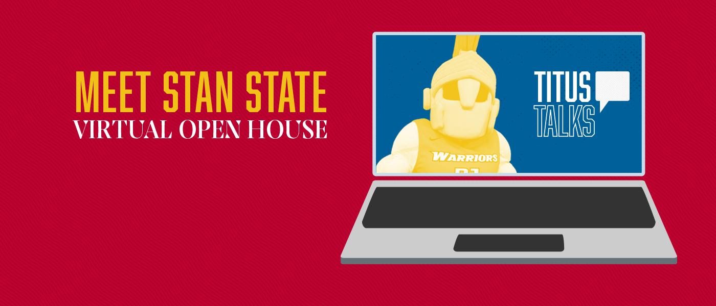 Meet Stan State, Virtual Open House. Titus Talks